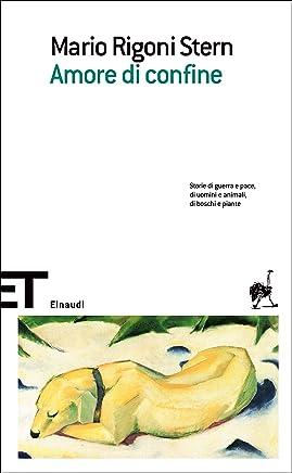 Amore di confine (Einaudi tascabili. Scrittori Vol. 304)