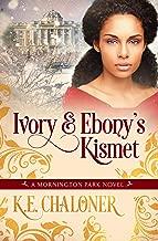 Ivory & Ebony's Kismet: A Mornington Park Novel (Book 4)