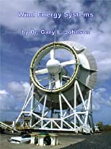 Wind Energy Systems by Dr. Gary L. Johnson