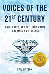 Voices of the 21st Century: Bold, Brave, and Brilliant Women Who Make a Difference Kindle Edition
