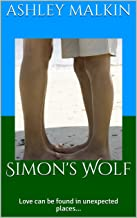 Simon's Wolf: Love can be found in unexpected places...