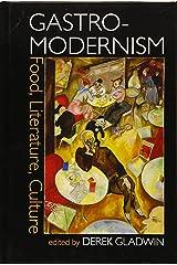 Gastro-modernism: Food, Literature, Culture Hardcover