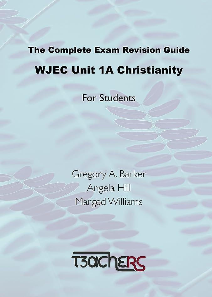 汚物導体貼り直すThe Complete Exam Revision Guide WJEC Unit 1A Christianity (English Edition)