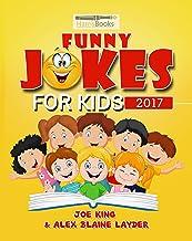 Funny Joke Book for Kids 2017: Really Funny Family Friendly Jokes for Kids! (Kids Jokes 2)