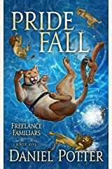 Pride Fall (Freelance Familiars Book 5) Kindle Edition