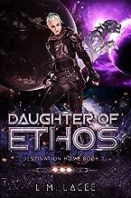 Daughter Of Ethos: Destination Home Book 2