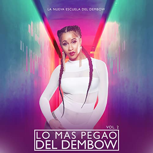 Lo Mas Pegao Del Dembow Vol 2 Explicit By La Nueva Escuela Del Dembow On Amazon Music Amazon Com
