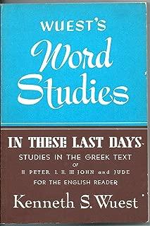 In These Last Days (Wuest's Word Studies series)