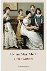 Little Women: The Original Classic Novel Kindle Edition