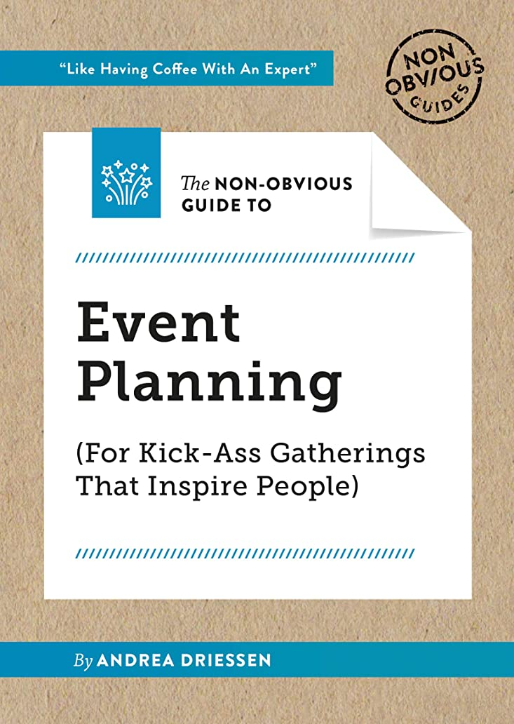 The Non-Obvious Guide To Event Planning (For Kick-Ass Gatherings That Inspire People) (Non-Obvious Guide Series) (English Edition)