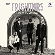 Best the frightnrs more to say versions Reviews