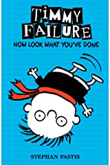 Timmy Failure: Now Look What You've Done Kindle Edition