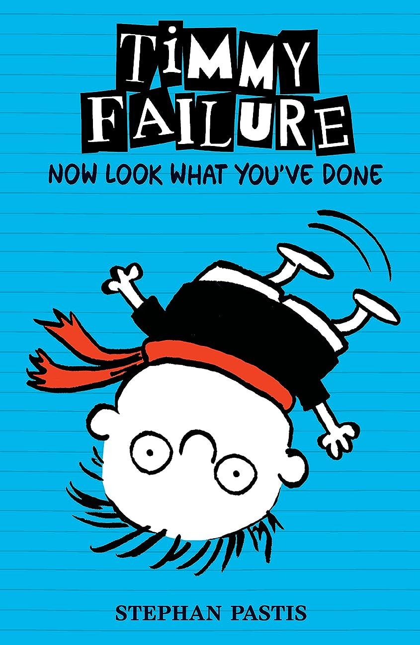 ジャンクまともな粒子Timmy Failure: Now Look What You've Done (English Edition)