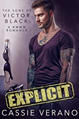 Explicit: The Sons of Victor Black: A BWWM Bad Boy Romance: Kindle Edition