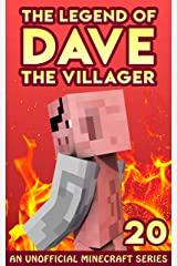 Dave the Villager 20: An Unofficial Minecraft Book (The Legend of Dave the Villager) Kindle Edition