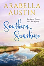 Southern Sunshine: Southern, Sassy, and Satisfying. (Southern Sunshine Series Book 1)