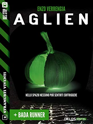 Aglien + Bada Runner (Stramurti viventi)