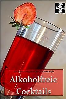 Alkoholfreie Cocktails (Die besten Rezepte der Küchenprofis 4) (German Edition)
