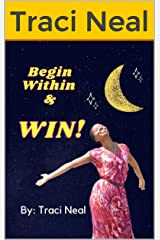 Begin Within & Win Kindle Edition