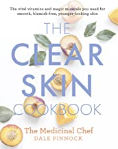 The Clear Skin Cookbook: The vital vitamins and magic minerals you need for smooth, blemish-free, younger-looking skin (Medicinal Chef) (English Edition)