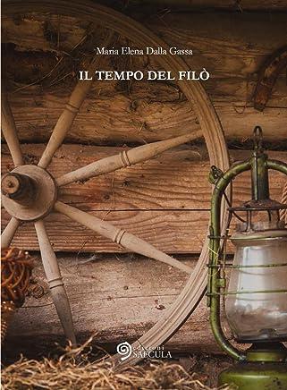 il tempo del filò (La vita nel tempo Vol. 4)