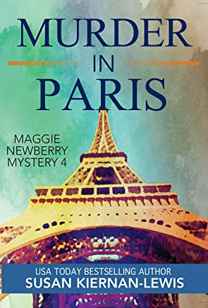 Murder in Paris: Book 4 of the Maggie Newberry Mysteries (The Maggie Newberry Mystery Series)