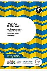 Robótica Educacional: Experiências Inovadoras na Educação Brasileira eBook Kindle
