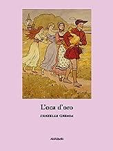 L'oca d'oro (Italian Edition)