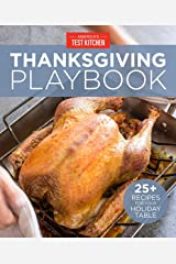 America's Test Kitchen Thanksgiving Playbook: 25+ Recipes for Your Holiday Table Kindle Edition