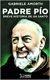 Padre Pío: Breve historia de un santo (Spanish Edition)