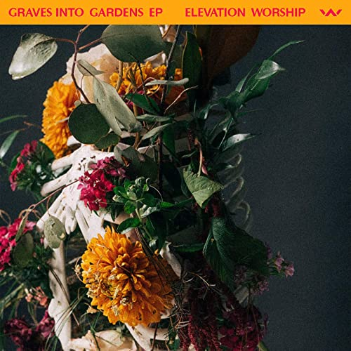 Elevation Worship - Graves Into Gardens EP (2020)