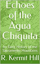 Echoes of the Agua Chiquita: An Early History of the Sacramento Mountains