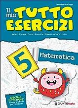 Scaricare Libri Il mio tutto esercizi matematica. Per la Scuola elementare: 5 PDF