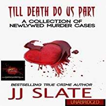Till Death Do Us Part: A Collection of Newlywed Murder Cases