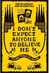 I Don't Expect Anyone to Believe Me Kindle Edition