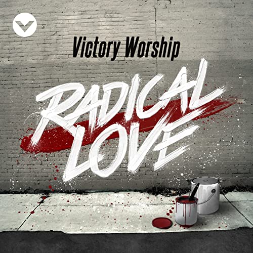 Victory Worship - Radical Love (2016)