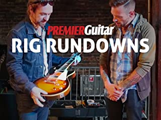 Premier Guitar Rig Rundown