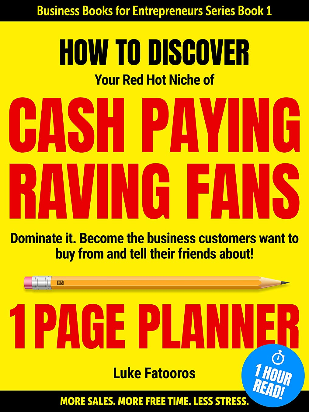 常に更新タンカー1-PAGE PLANNER: How to Discover your Red-Hot Niche of Cash-Paying Raving Fans. Dominate it. Become the Business Customers Want to Buy From (1 HOUR READ: ... Series Book1) (English Edition)