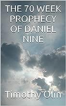 THE 70 WEEK PROPHECY OF DANIEL NINE