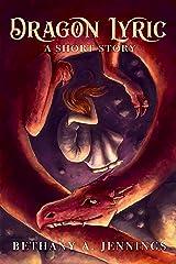 Dragon Lyric: A Short Story Kindle Edition