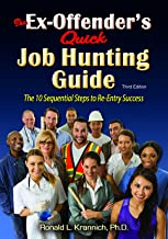 The Ex-Offender's Quick Job Hunting Guide: The 10 Sequential Steps to Re-Entry Success best Job Hunting Books