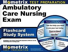 Ambulatory Care Nursing Exam Flashcard Study System: Ambulatory Care Nurse Test Practice Questions & Review for the Ambulatory Care Nursing Exam (Cards)