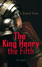 The King Henry the Fifth (Vol.1&2): The Life and Character of Henry of Monmouth (English Edition)