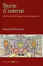 Scaricare Libri Storie d'interni. L'architettura dello spazio domestico moderno. Ediz. illustrata PDF