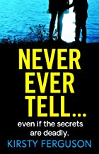 Never Ever Tell: An unforgettable page-turner that you won't be able to put down