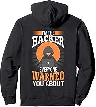 Funny Hacker Gift I'm The Hacker hoodie