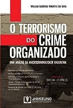 O Terrorismo do Crime Organizado: uma Analise da Macrocriminalidade Brasileira