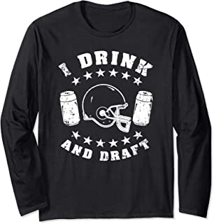 Funny Fantasy Football Drink and Draft Party League Gift Long Sleeve T-Shirt