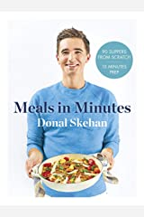 Donal's Meals in Minutes: 90 suppers from scratch/15 minutes prep Kindle Edition