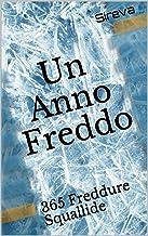 Un Anno Freddo: 365 Freddure Squallide (Italian Edition)